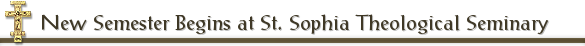 New Semester Begins at St. Sophia Theological Seminary