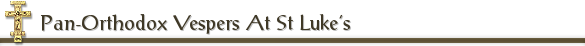Pan-Orthodox Vespers At St Luke's