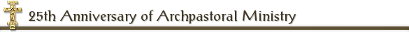 25th Anniversary of Archpastoral Ministry